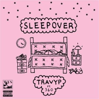 TRAVY P - SLEEPOVER – FT. 360