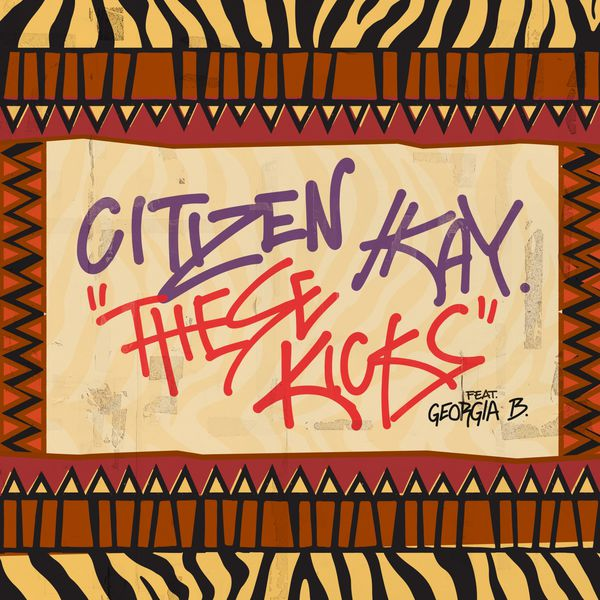 CITIZEN KAY - THESE KICKS FT. GEORGIA B [VIDEO]