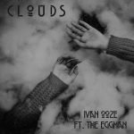CLOUDS FT. THE EGGMAN