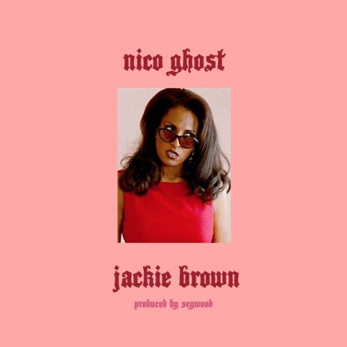 NICO GHOST - JACKIE BROWN
