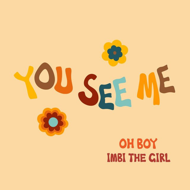 """YOU SEE ME"" FT. IMBI THE GIRL"