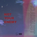 """NOT YOUR ENEMY"" EP [AUD'$ EXCLUSIVE PREMIERE]"