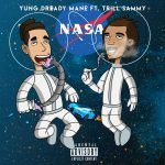 """NASA"" FT. TRILL SAMMY 